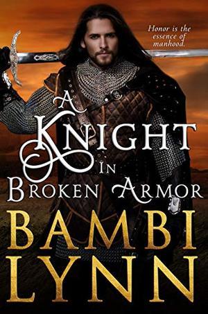 A Knight in Broken Armor by Bambi Lynn