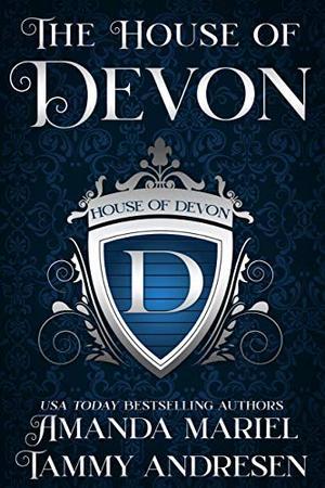 House of Devon: Regency Romance by Tammy Andresen, Amanda Mariel