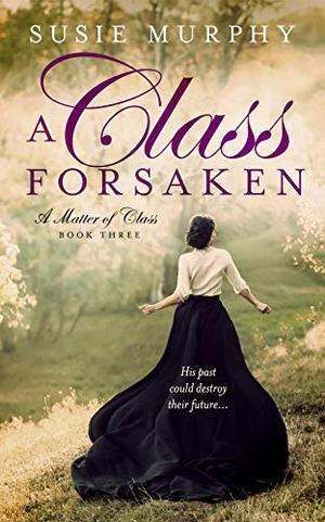 A Class Forsaken by Susie Murphy