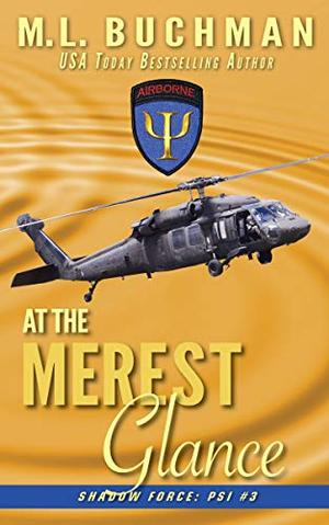 At the Merest Glance: a military paranormal romance by M. L. Buchman