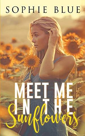 Meet Me In The Sunflowers by Sophie Blue