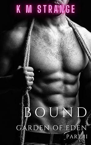 Bound: Garden of Eden 2 by K. M. Strange