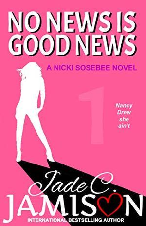 No News is Good News by Jade C. Jamison