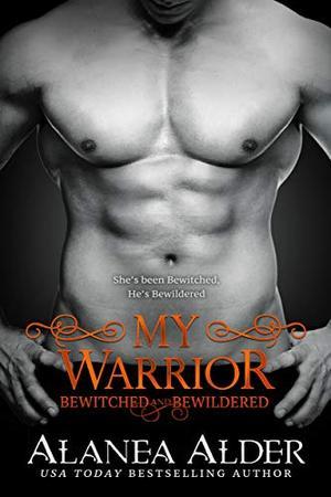 My Warrior by Alanea Alder