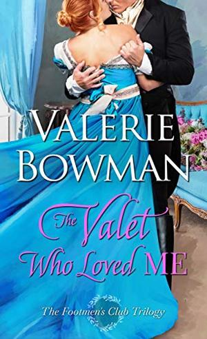 The Valet Who Loved Me by Valerie Bowman