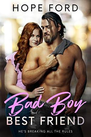 Bad Boy Best Friend by Hope Ford