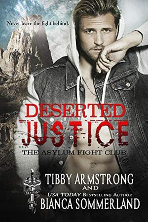 Deserted Justice by Tibby Armstrong, Bianca Sommerland