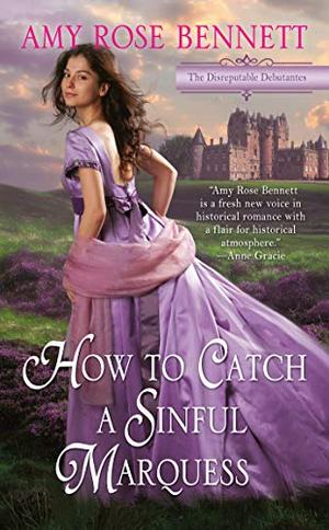 How to Catch a Sinful Marquess by Amy Rose Bennett