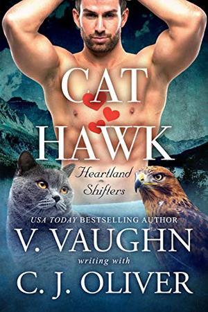 Cat Hearts Hawk by V. Vaughn, C.J. Oliver