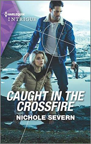 Caught in the Crossfire (Blackhawk Security) by Nichole Severn