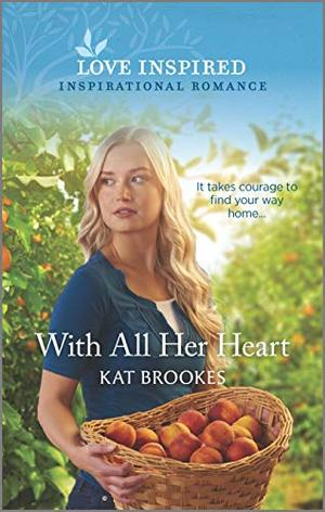 With All Her Heart (Small Town Sisterhood) by Kat Brookes