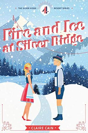 Fire and Ice at Silver Ridge by Claire Cain