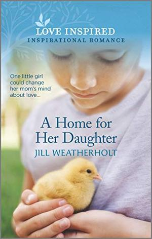 A Home for Her Daughter (Love Inspired) by Jill Weatherholt