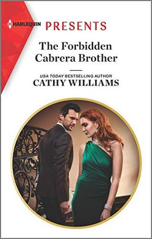 The Forbidden Cabrera Brother (Harlequin Presents) by Cathy Williams