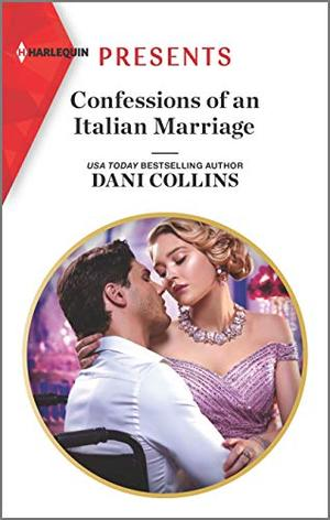 Confessions of an Italian Marriage (Harlequin Presents) by Dani Collins