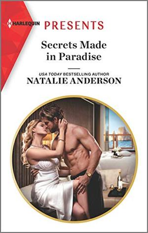 Secrets Made in Paradise (Harlequin Presents) by Natalie Anderson