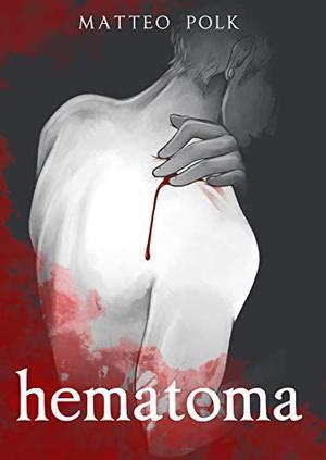 Hematoma by Matteo Polk