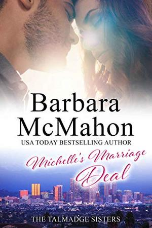 Michelle's Marriage Deal: A sweet marriage-of-convenience romance by Barbara McMahon