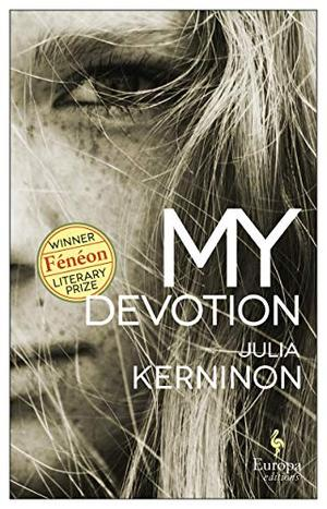 My Devotion by Julia Kerninon, Alison Anderson