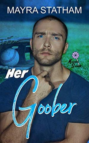 Her Goober by Mayra Statham, Julia Goda