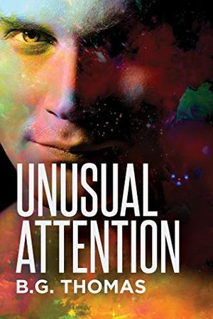 Unusual Attention by B.G. Thomas