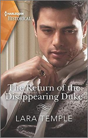 The Return of the Disappearing Duke (The Return of the Rogues) by Lara Temple
