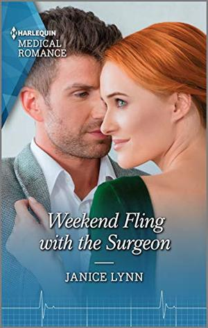 Weekend Fling with the Surgeon (Harlequin Medical Romance) by Janice Lynn