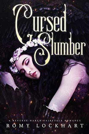 Cursed Slumber: A Reverse Harem Fairytale Romance by Romy Lockhart