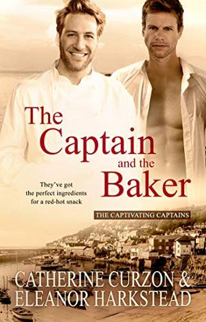 The Captain and the Baker (Captivating Captains) by Catherine Curzon, Eleanor Harkstead