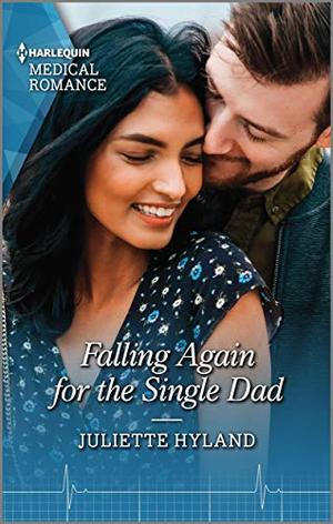 Falling Again for the Single Dad (Harlequin Medical Romance) by Juliette Hyland