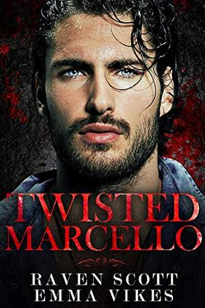 Twisted Marcello by Emma Vikes, Raven Scott