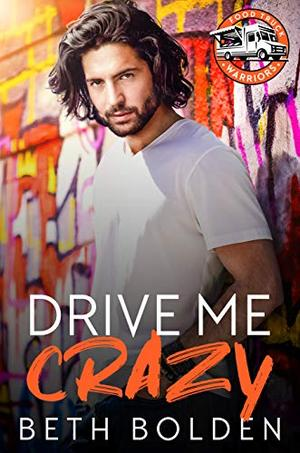 Drive Me Crazy by Beth Bolden