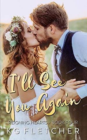 I'll See You Again: A Scottish rock star, standalone opposites-attract romance by K.G. Fletcher