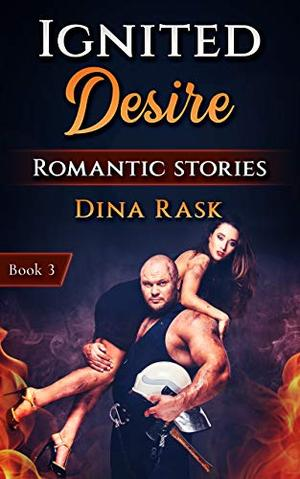 Ignited Desire by Dina Rask