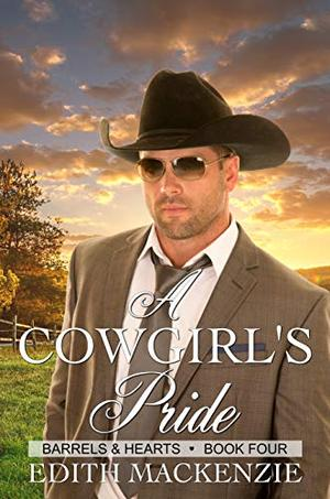 A Cowgirl's Pride: A clean and wholesome contemporary cowboy romance novella by Edith Mackenzie