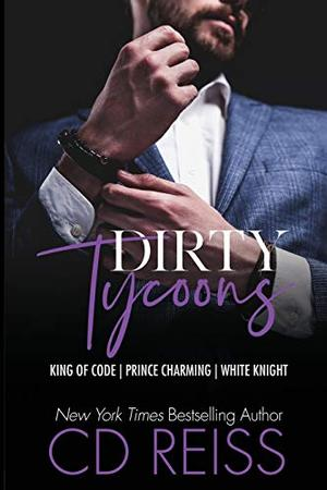 Dirty Tycoons by C.D. Reiss
