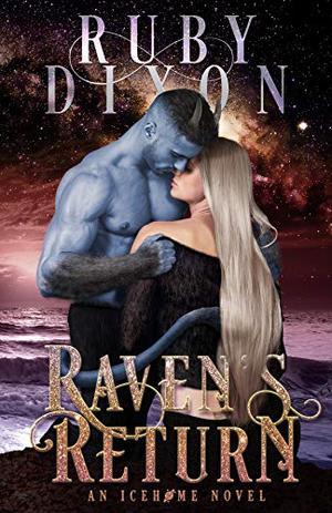Raven's Return: A SciFi Alien Romance by Ruby Dixon