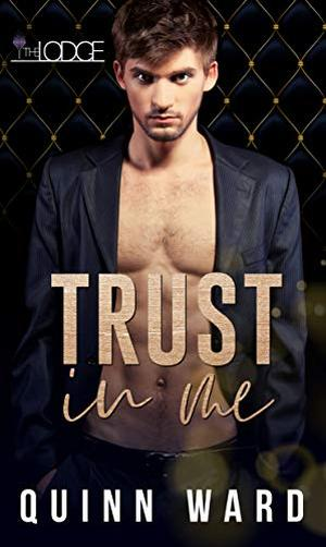 Trust in Me: An M/M Daddy Romance by Quinn Ward