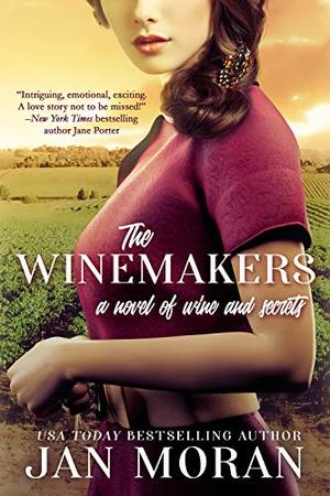 The Winemakers: A Novel of Wine and Secrets by Jan Moran
