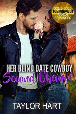 Her Blind Date Cowboy Second Chance: Sweet Christian Fiction by Taylor Hart