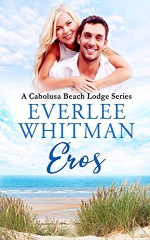 Eros: A Cabolusa Beach Lodge Series by Everlee Whitman