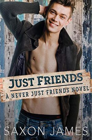 Just Friends by Saxon James
