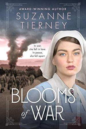 Blooms of War: An Evocative and Emotional WWI Love Story by Suzanne Tierney
