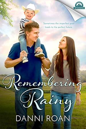 Remembering Rainy by Danni Roan