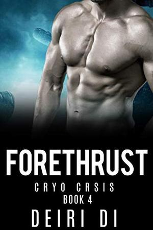 Forethrust: A Catch and Release Knotty Alien Romance in Space by Deiri Di
