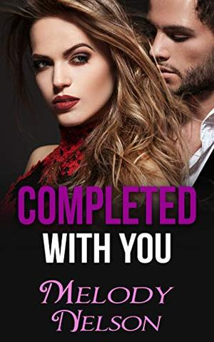 Completed With You by Melody Nelson