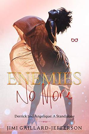 Enemies No More: An Enemies to Lovers Standalone by Jimi Gaillard-Jefferson