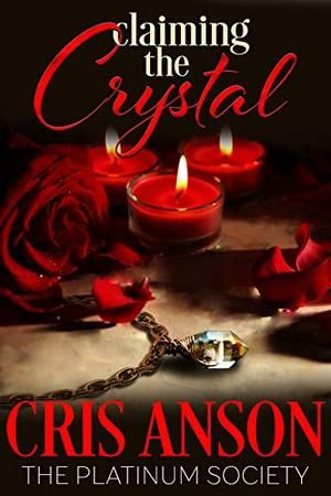 Claiming the Crystal by Cris Anson