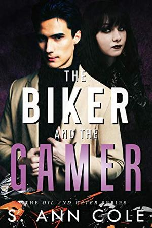 The Biker and the Gamer by S. Ann Cole