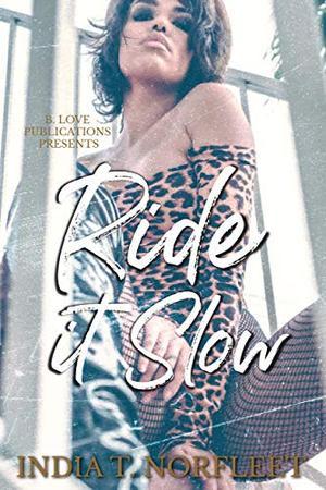 Ride it Slow by India T. Norfleet